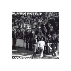 Cock Sparrer: Running Riot In '84 - Cover