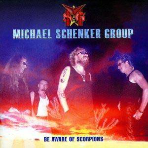 Cover - Michael Schenker Group: Be Aware Of Scorpions