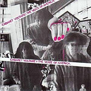 Cabaret Voltaire: Voice Of America, The - Cover