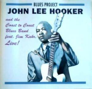 John Lee Hooker & The Coast To Coast Blues Band: John Lee Hooker And The Coast To Coast Blues Band Feat. Jim Kahr - Live! - Cover