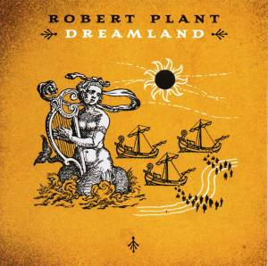 Cover - Robert Plant: Dreamland
