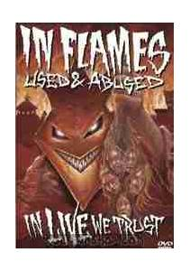 In Flames: Used And Abused... In Live We Trust (2-DVD) - Bild 1