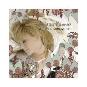 Cover - Allison Moorer: Getting Somewhere