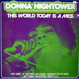 Cover - Donna Hightower: This World Today Is A Mess