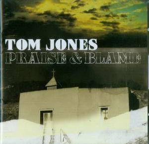 Tom Jones: Praise & Blame - Cover