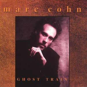 Cover - Marc Cohn: Ghost Train