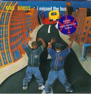 Cover - Kris Kross: I Missed The Bus
