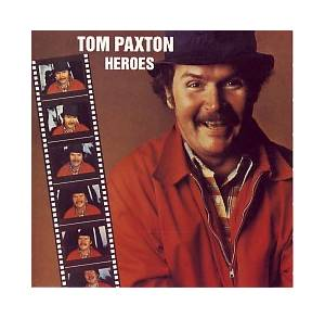 Cover - Tom Paxton: Heroes