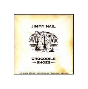 Cover - Jimmy Nail: Crocodile Shoes