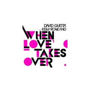 Cover - David Guetta Feat. Kelly Rowland: When Love Takes Over