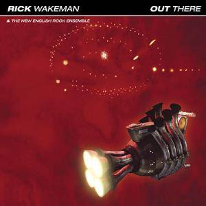 Rick Wakeman & The New English Rock Ensemble: Out There - Cover