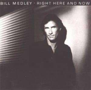 Cover - Bill Medley: Right Here And Now