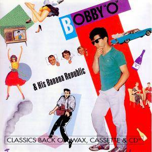 "Cover - Bobby ""O"": Bobby ""O"" & His Banana Republic"