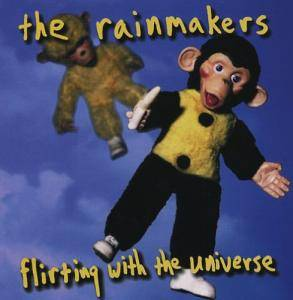 Cover - Rainmakers, The: Flirting With The Universe