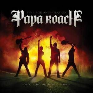 Papa Roach: Time For Annihilation... On The Record & On The Road - Cover
