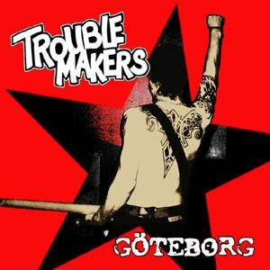 Cover - Troublemakers: Göteborg