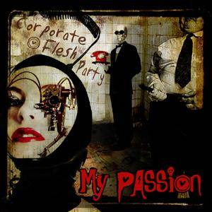 Cover - My Passion: Corporate Flesh Party