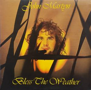 Cover - John Martyn: Bless The Weather