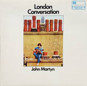 Cover - John Martyn: London Conversation
