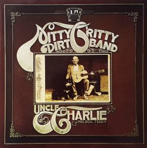 Cover - Nitty Gritty Dirt Band: Uncle Charlie & His Dog Teddy
