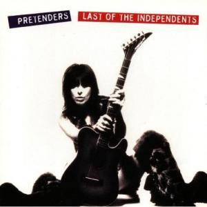 Pretenders: Last Of The Independents (CD) - Bild 1