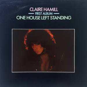 Cover - Claire Hamill: One House Left Standing