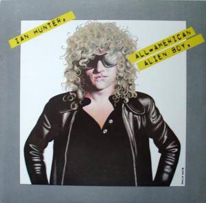 Cover - Ian Hunter: All-American Alien Boy