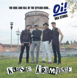 Klasse Kriminale: Rise And Fall Of The Stylish Kids... Oi! Una Storia, The - Cover
