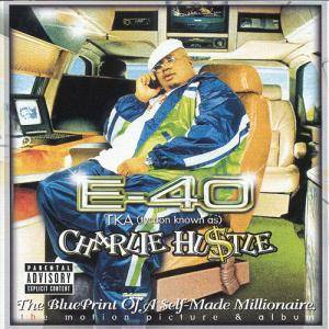 Cover - E-40: Charlie Hustle: The Blueprint Of A Self-Made Millionaire