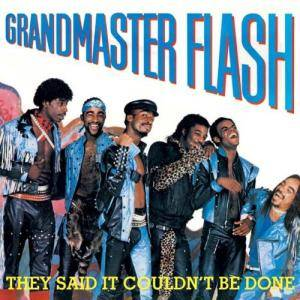 Cover - Grandmaster Flash: They Said It Couldn't Be Done
