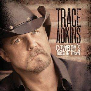 Cover - Trace Adkins: Cowboy's Back In Town