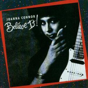 Cover - Joanna Connor: Believe It!