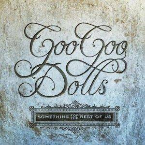 Cover - Goo Goo Dolls: Something For The Rest Of Us