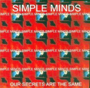 Simple Minds: Our Secrets Are The Same - Cover