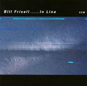 Cover - Bill Frisell: In Line