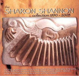Cover - Sharon Shannon: Collection 1990 - 2005, The