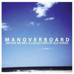 Man Overboard: Before We Met: A Collection Of Old Songs - Cover