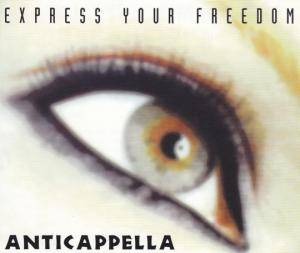 Cover - Anticappella: Express Your Freedom