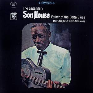 Cover - Son House: Father Of The Delta Blues - The Complete 1965 Sessions