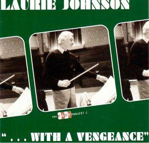 "Cover - Laurie Johnson: ""...With A Vengeance"""