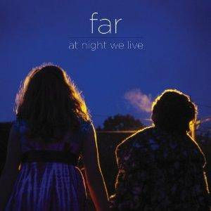 Far: At Night We Live - Cover