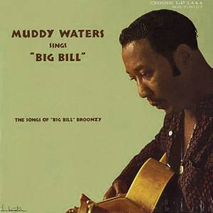 "Cover - Muddy Waters: Muddy Waters Sings ""Big Bill"""