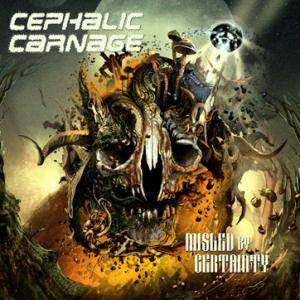Cover - Cephalic Carnage: Misled By Certainty