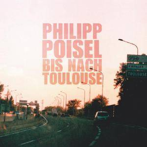 Philipp Poisel: Bis Nach Toulouse - Cover
