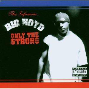 Cover - Big Noyd: Only The Strong