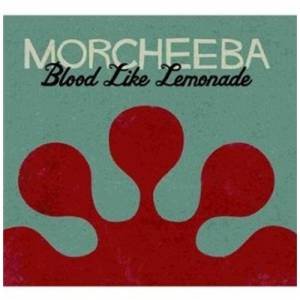 Cover - Morcheeba: Blood Like Lemonade