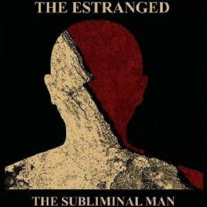 The Estranged: Subliminal Man, The - Cover