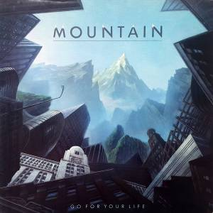 Cover - Mountain: Go For Your Life