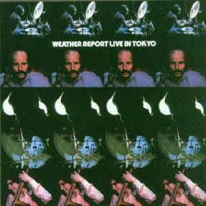 Weather Report: Live In Tokyo - Cover