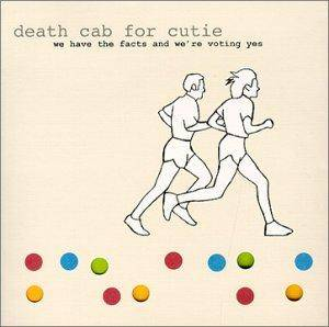 Cover - Death Cab For Cutie: We Have The Facts And We're Voting Yes